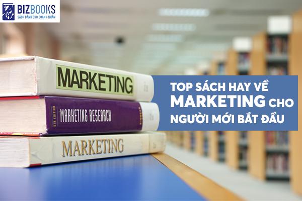 Top sách marketing từ căn bản hay nhất cho người mới bắt đầu