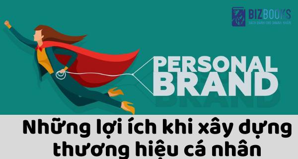 Những lợi ích khi xây dựng thương hiệu cá nhân (2)